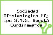 Sociedad Oftalmologica Mfj Ips S.A.S. Bogotá Cundinamarca