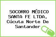 SOCORRO MÉDICO SANTA FE LTDA. Cúcuta Norte De Santander