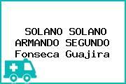 SOLANO SOLANO ARMANDO SEGUNDO Fonseca Guajira