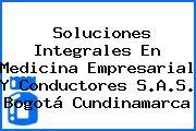Soluciones Integrales En Medicina Empresarial Y Conductores S.A.S. Bogotá Cundinamarca