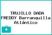 TRUJILLO DADA FREDDY Barranquilla Atlántico