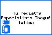 Tu Pediatra Especialista Ibagué Tolima