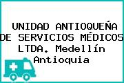 UNIDAD ANTIOQUEÑA DE SERVICIOS MÉDICOS LTDA. Medellín Antioquia