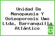 Unidad De Menopausia Y Osteoporosis Umo Ltda. Barranquilla Atlántico