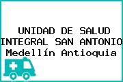 UNIDAD DE SALUD INTEGRAL SAN ANTONIO Medellín Antioquia