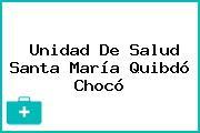 Unidad De Salud Santa María Quibdó Chocó