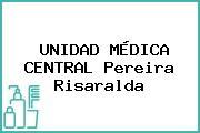 UNIDAD MÉDICA CENTRAL Pereira Risaralda