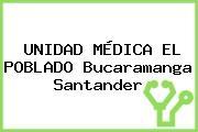 UNIDAD MÉDICA EL POBLADO Bucaramanga Santander