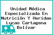 Unidad Médica Especializada En Nutrición Y Heridas Lucas Cartagena Bolívar