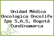 Unidad Médica Oncologica Oncolife Ips S.A.S. Bogotá Cundinamarca