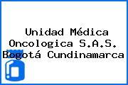 Unidad Médica Oncologica S.A.S. Bogotá Cundinamarca