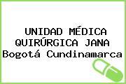 UNIDAD MÉDICA QUIRÚRGICA JANA Bogotá Cundinamarca