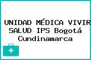 UNIDAD MÉDICA VIVIR SALUD IPS Bogotá Cundinamarca