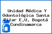 Unidad Médica Y Odontológica Santa Pilar E.U. Bogotá Cundinamarca