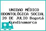 UNIDAD MÉDICO ODONTOLÓGICA SOCIAL 20 DE JULIO Bogotá Cundinamarca