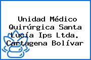 Unidad Médico Quirúrgica Santa Lucía Ips Ltda. Cartagena Bolívar