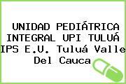 UNIDAD PEDIÁTRICA INTEGRAL UPI TULUÁ IPS E.U. Tuluá Valle Del Cauca