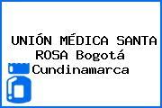 UNIÓN MÉDICA SANTA ROSA Bogotá Cundinamarca