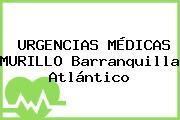 URGENCIAS MÉDICAS MURILLO Barranquilla Atlántico