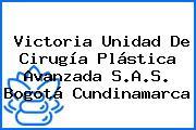 Victoria Unidad De Cirugía Plástica Avanzada S.A.S. Bogotá Cundinamarca
