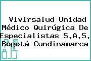 Vivirsalud Unidad Médico Quirúgica De Especialistas S.A.S. Bogotá Cundinamarca