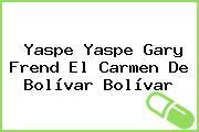 Yaspe Yaspe Gary Frend El Carmen De Bolívar Bolívar