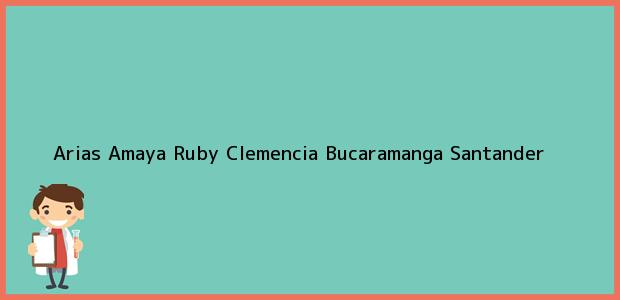 Teléfono, Dirección y otros datos de contacto para Arias Amaya Ruby Clemencia, Bucaramanga, Santander, Colombia