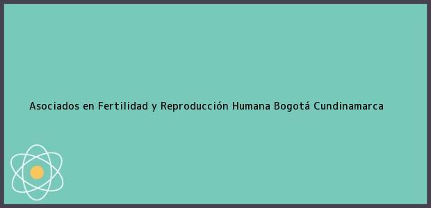 Teléfono, Dirección y otros datos de contacto para Asociados en Fertilidad y Reproducción Humana, Bogotá, Cundinamarca, Colombia