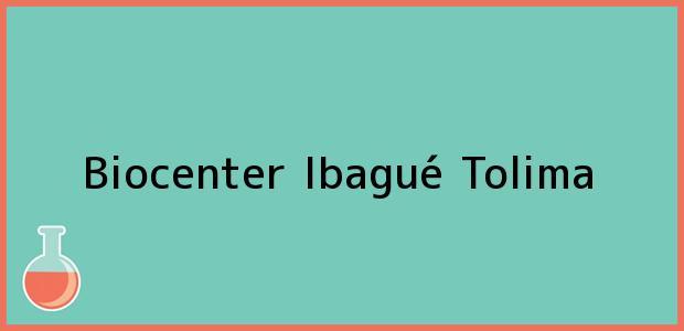 Teléfono, Dirección y otros datos de contacto para Biocenter, Ibagué, Tolima, Colombia
