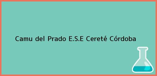 Teléfono, Dirección y otros datos de contacto para Camu del Prado E.S.E, Cereté, Córdoba, Colombia
