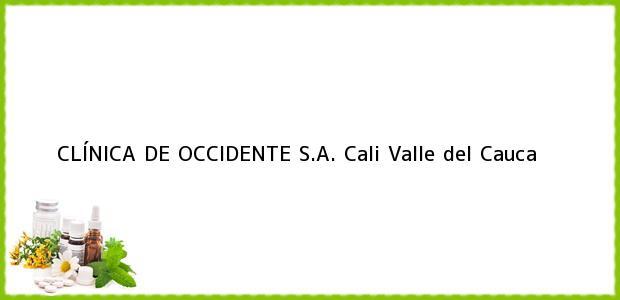 Teléfono, Dirección y otros datos de contacto para CLÍNICA DE OCCIDENTE S.A., Cali, Valle del Cauca, Colombia