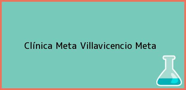 Teléfono, Dirección y otros datos de contacto para Clínica Meta, Villavicencio, Meta, Colombia