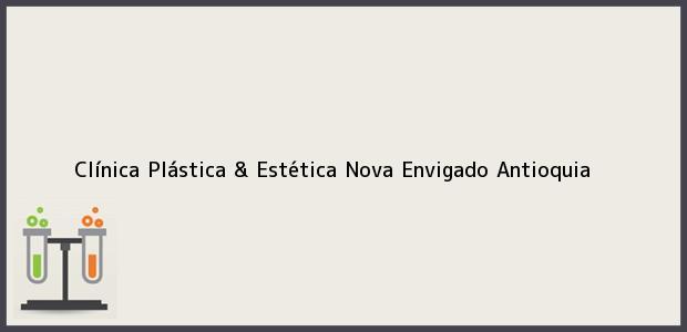 Teléfono, Dirección y otros datos de contacto para Clínica Plástica & Estética Nova, Envigado, Antioquia, Colombia