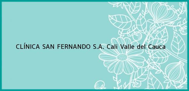 Teléfono, Dirección y otros datos de contacto para CLÍNICA SAN FERNANDO S.A., Cali, Valle del Cauca, Colombia
