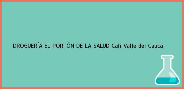 Teléfono, Dirección y otros datos de contacto para DROGUERÍA EL PORTÓN DE LA SALUD, Cali, Valle del Cauca, Colombia