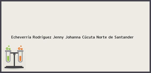 Teléfono, Dirección y otros datos de contacto para Echeverría Rodríguez Jenny Johanna, Cúcuta, Norte de Santander, Colombia