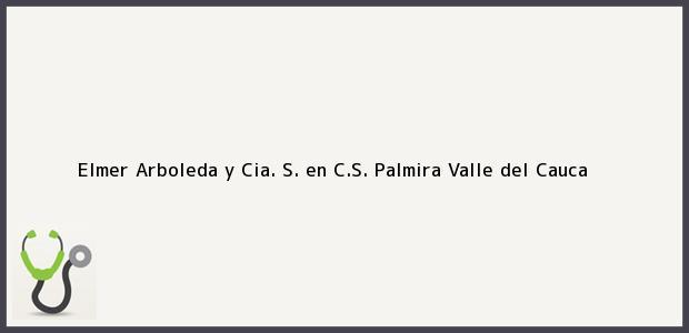 Teléfono, Dirección y otros datos de contacto para Elmer Arboleda y Cia. S. en C.S., Palmira, Valle del Cauca, Colombia