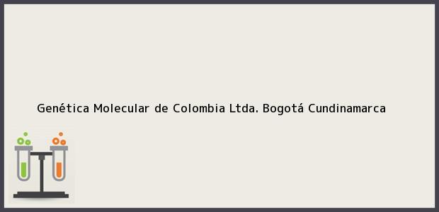 Teléfono, Dirección y otros datos de contacto para Genética Molecular de Colombia Ltda., Bogotá, Cundinamarca, Colombia