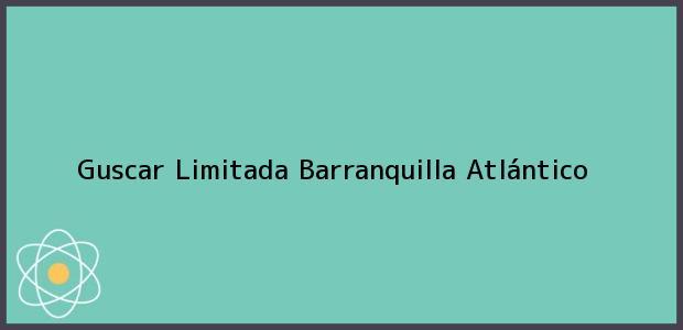 Teléfono, Dirección y otros datos de contacto para Guscar Limitada, Barranquilla, Atlántico, Colombia