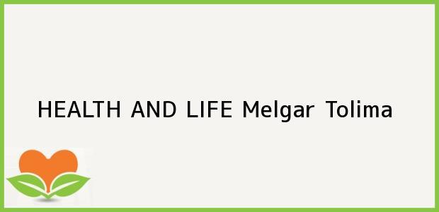 Teléfono, Dirección y otros datos de contacto para Health and Life, Melgar, Tolima, Colombia