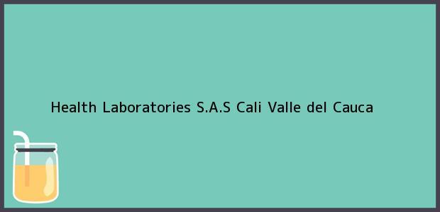 Teléfono, Dirección y otros datos de contacto para Health Laboratories S.A.S, Cali, Valle del Cauca, Colombia