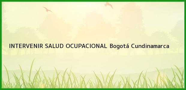 Teléfono, Dirección y otros datos de contacto para INTERVENIR SALUD OCUPACIONAL, Bogotá, Cundinamarca, Colombia