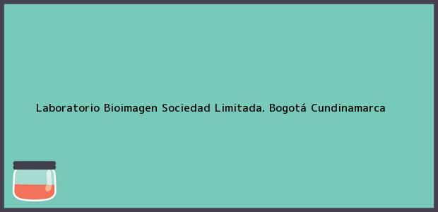Teléfono, Dirección y otros datos de contacto para Laboratorio Bioimagen Sociedad Limitada., Bogotá, Cundinamarca, Colombia
