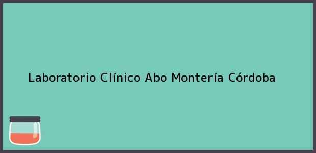 Teléfono, Dirección y otros datos de contacto para Laboratorio Clínico Abo, Montería, Córdoba, Colombia