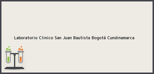 Teléfono, Dirección y otros datos de contacto para Laboratorio Clinico San Juan Bautista, Bogotá, Cundinamarca, Colombia