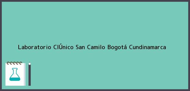 Teléfono, Dirección y otros datos de contacto para Laboratorio ClÚnico San Camilo, Bogotá, Cundinamarca, Colombia
