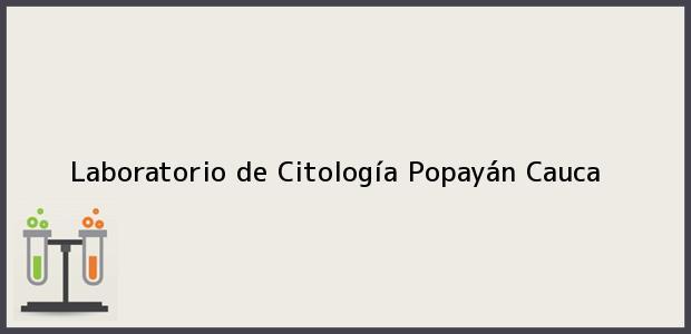 Teléfono, Dirección y otros datos de contacto para Laboratorio de Citología, Popayán, Cauca, Colombia