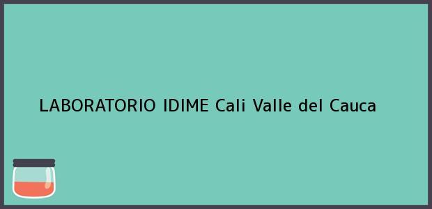 Teléfono, Dirección y otros datos de contacto para LABORATORIO IDIME, Cali, Valle del Cauca, Colombia