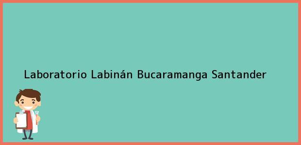 Teléfono, Dirección y otros datos de contacto para Laboratorio Labinán, Bucaramanga, Santander, Colombia