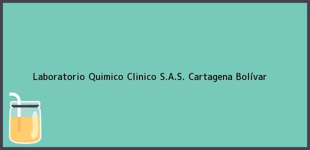 Teléfono, Dirección y otros datos de contacto para Laboratorio Quimico Clinico S.A.S., Cartagena, Bolívar, Colombia
